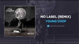Young Chop - No Label (Remix)